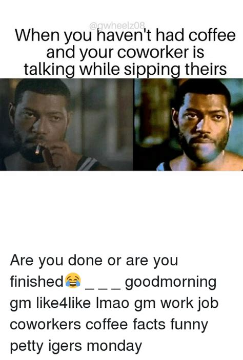 Browse and share the top idk i havent had coffee yet gifs from 2021 on gfycat. When You Haven't Had Coffee and Your Coworker Is Talking ...