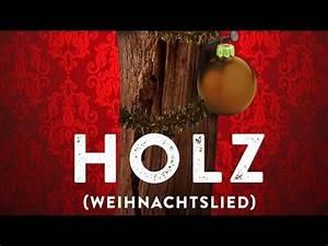 Ich Und Mein Holz Download : 257ers holz weihnachtslied 2016 neu lyrics musik review video neues lied youtube ~ Watch28wear.com Haus und Dekorationen
