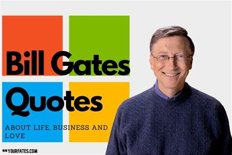 Bill Gates Quotes About Life, Business And Love ...