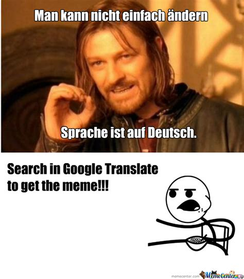 Meme Deutsch - man kann nicht einfach 196 ndern sprache ist auf deutsch google translate by swackboy meme center