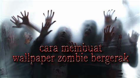 tutorial wallpaper zombie bergerak hd youtube