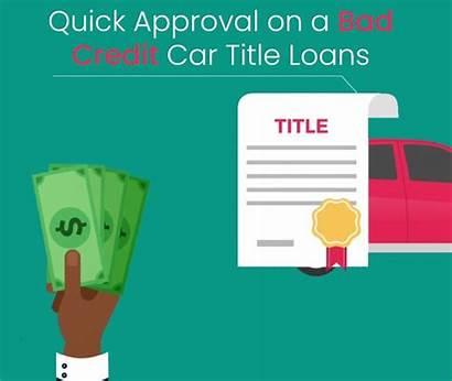Credit Bad Title Loans Approval Quick Loan