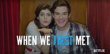 When We First Met Movie   Cast, Plot, Wiki, Trailer   2018 ...
