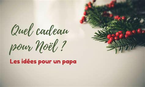 cadeau de noel pour papa cadeau de no 235 l pour papa 5 id 233 es de cadeaux personnalis 233 s