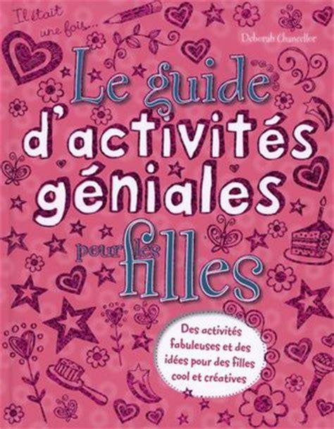 livre de cuisine pour ado guide d 39 activités géniales pour filles distribution prologue