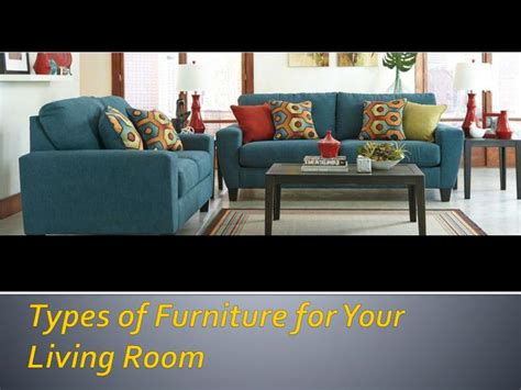 types of chairs for living rooms ppt types of furniture for your living room powerpoint