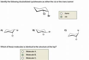 Solved  Identify The Following Disubstituted Cyclohexane A