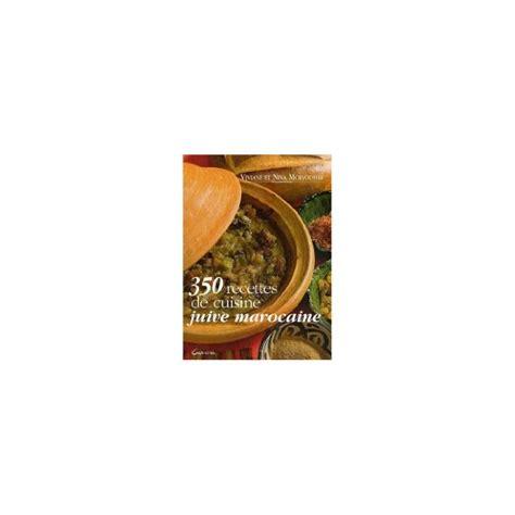 la cuisine juive marocaine la cuisine juive marocaine livre