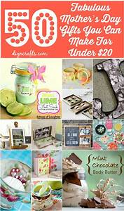 50 Fabulous Mother's Day Gifts You Can Make For Under $20 ...