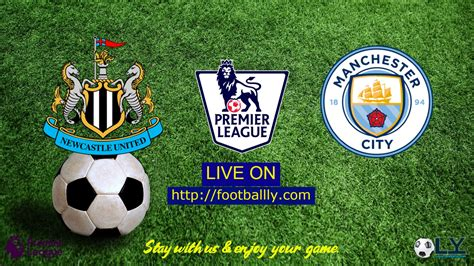 Newcastle vs Man City live streaming & match preview ...