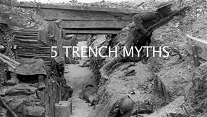 5 Myths About World War One Trenches