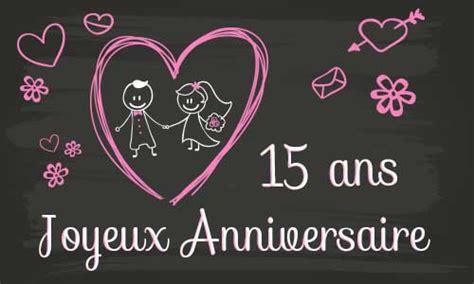 carte virtuelle anniversaire de mariage 15 ans carte anniversaire mariage 15 ans tableau