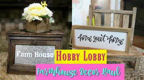 farmhouse home decor haulhobby lobby sale decor