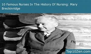 10 Famous Nurses In The History Of Nursing - Top10Zen