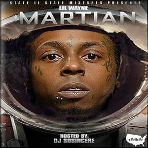 The Martian Mixtape By Lil Wayne Hosted By DJ Sosincere