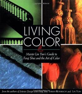 Living Color  Master Lin Yuns Guide To Feng Shui And The