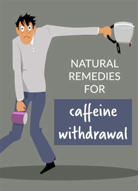 Symptoms of a caffeine withdrawal headache include persistent throbbing head pain that can hit when you either take in of lot more caffeine than you normally do, or when you are a regular drinker, but for whatever reason don't get your cuppa promptly. Natural remedies for caffeine withdrawal