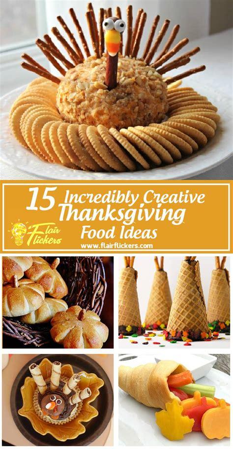 creation cuisine thanksgiving food list 15 creative food ideas for a