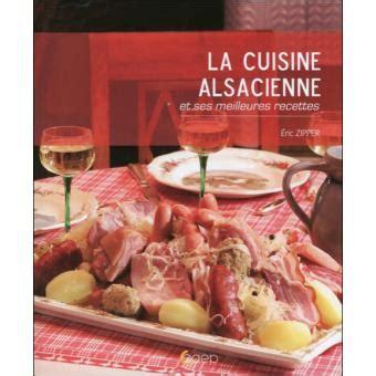 livre cuisine fnac la cuisine alsacienne broché eric zipper achat livre achat prix fnac