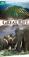The Great Rift: Africa's Greatest Story (TV Mini-Series ...