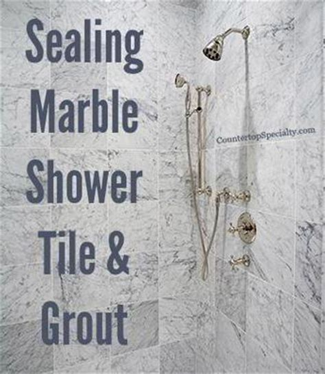how to tips sealing marble shower tiles grout when to