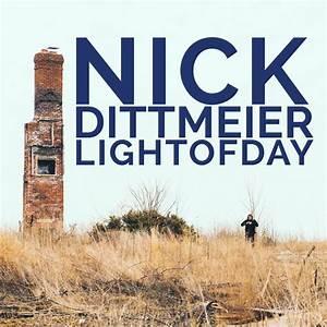 NICK DITTMEIER: LIGHT OF DAY
