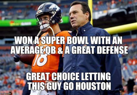 Broncos Defense Memes - houston texans imgflip