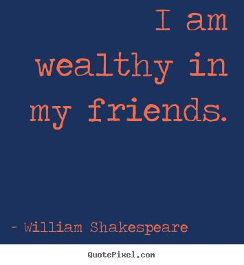 friendship quotes   wealthy   friends