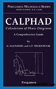 Calphad Calculation Of Phase Diagrams Aprehensive Guide Saunders N Miodownik A P
