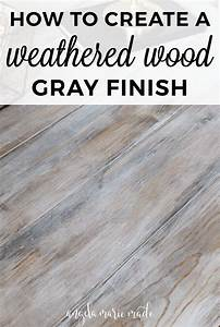 How to Create a Weathered Wood Gray Finish - Angela Marie Made