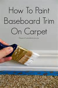 Spray Painting Carpet by How To Paint Baseboard Trim On Carpet Newton Custom