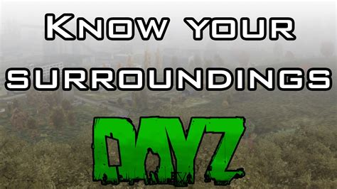 DayZ - Know Your Surroundings - YouTube