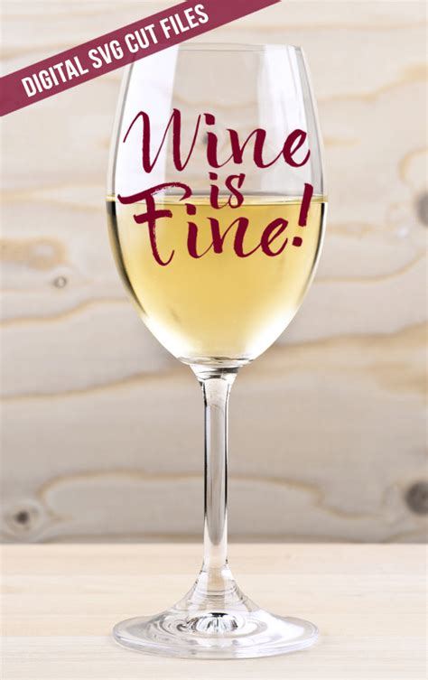 wine glass sayings svg wine is fine svg cutting file vinyl cutting decal for