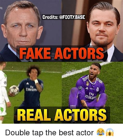 best actor meme credits footybase fake actors fly real actors double tap