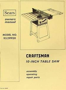 Craftsman 10 U0026quot  Table Saw 113 299120 Operator  U0026 Parts Manual