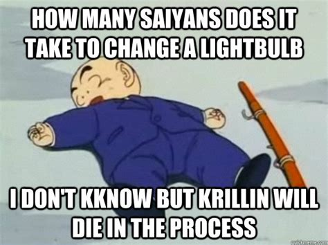 Krillin Meme - how many saiyans does it take to change a lightbulb i don t kknow but krillin will die in the