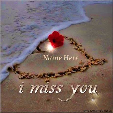 I My Pics by Write Your Name On I Miss You Pic Awesomenamepics