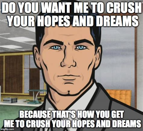 In Your Dreams Meme - image gallery hopes and dreams meme