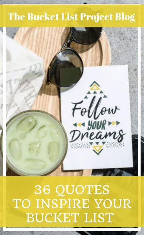 It's a north star that will always help you find your way after life hits you. 36 Quotes to Inspire Your Bucket List - The Bucket List Project in 2020 | Inspirational quotes ...