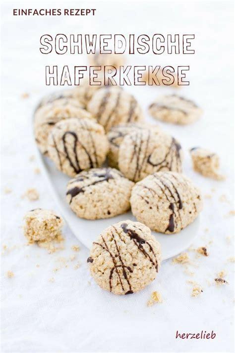 plätzchen verzieren ideen schwedische haferkekse rezept sweet treats kekse pl 228 tzchen und rezept kekse