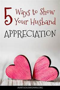 Showing Your Husband Appreciation and Being Thankful - A ...