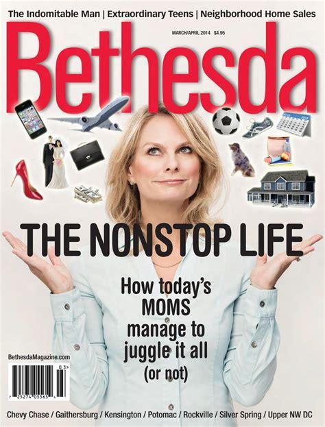 Bethesda Magazine: March April 2014 by Bethesda Magazine