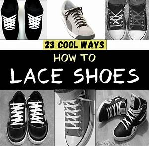 23 Cool Ways to Lace Shoes Guide Patterns