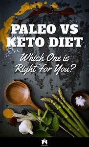 Paleo Vs Keto Diet  Discover Which One Is Right For You