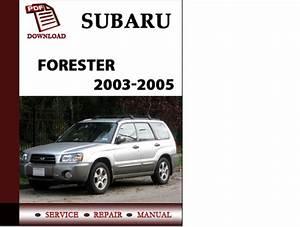 Subaru Forester 2003 2004 2005 Workshop Service Repair