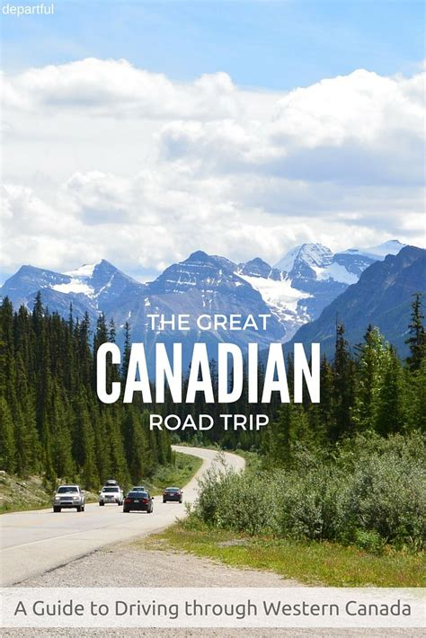 The Great Canadian Road Trip Exploring Western Canadas