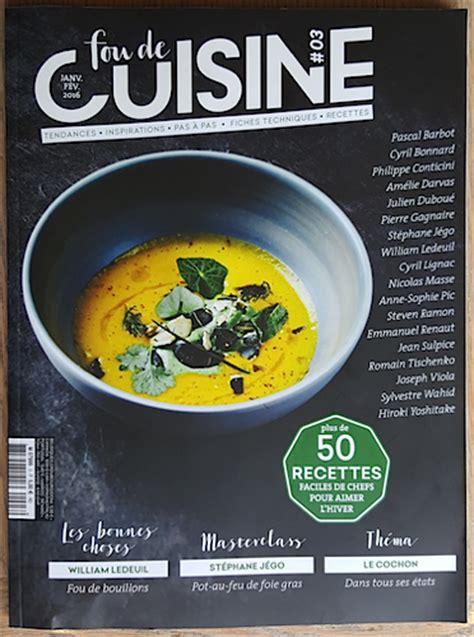 magazines de cuisine fou de cuisine le magazine cuisine que l 39 on attendait