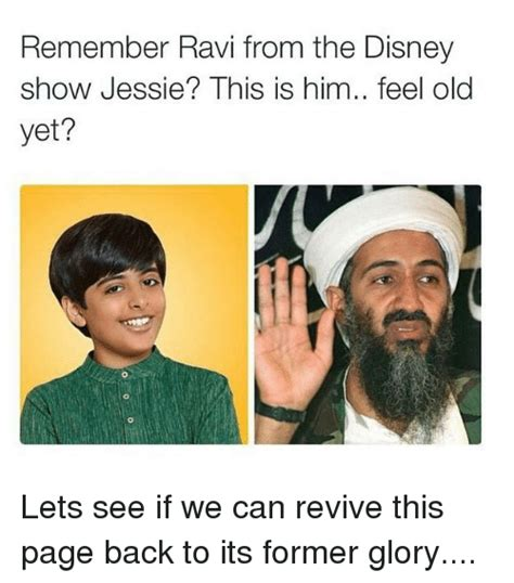 Feeling Old Meme - remember ravi from the disney show jessie this is him feel old yet lets see if we can revive