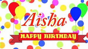 Happy Birthday Aisha Song - YouTube