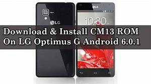 Download & Install CM13 ROM LG Optimus G Android 6.0.1